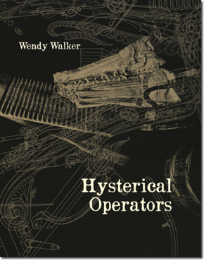 Hysterical Operators by Wendy Walker